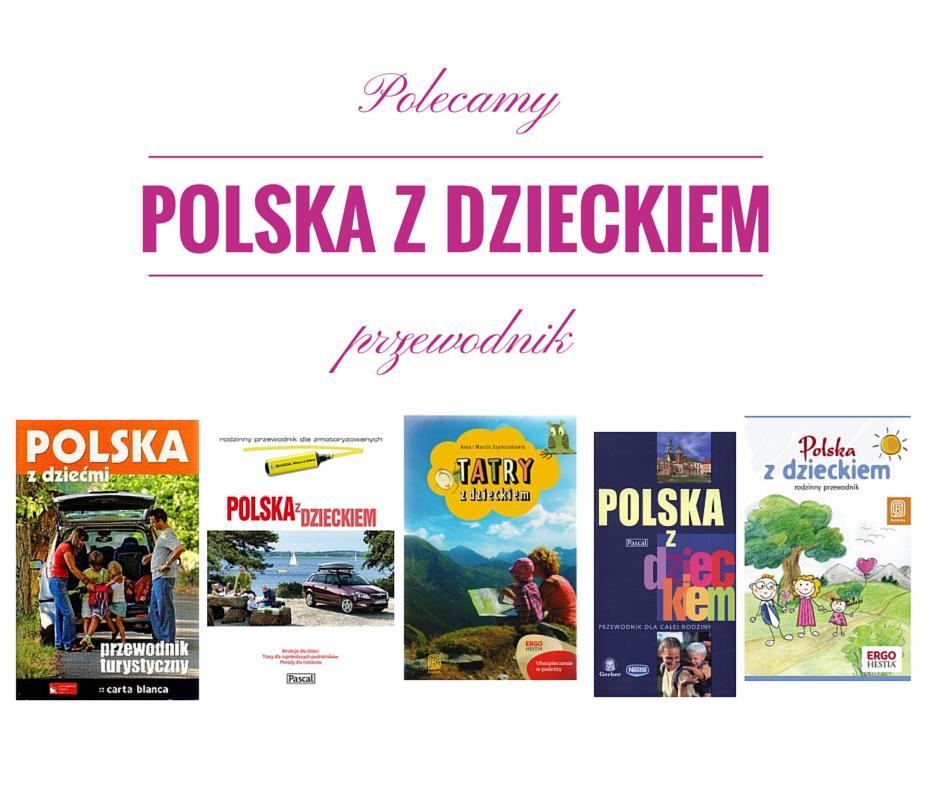 Przegląd przewodników Polska zdziećmi
