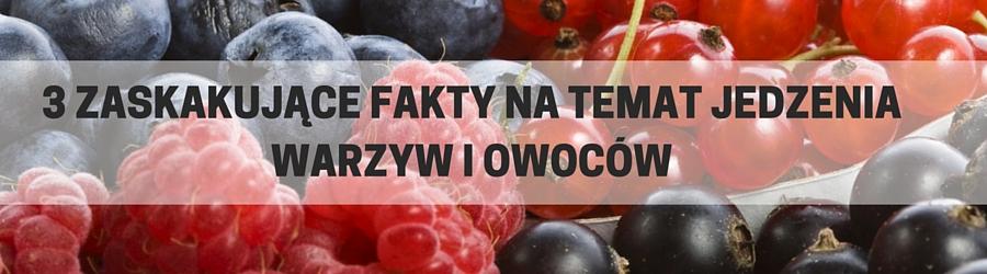 3 zaskakujące fakty natemat jedzenia warzyw iowoców (1)