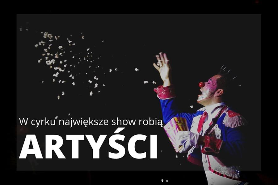 w-cyrku-najwieksze-show-robia-artysci